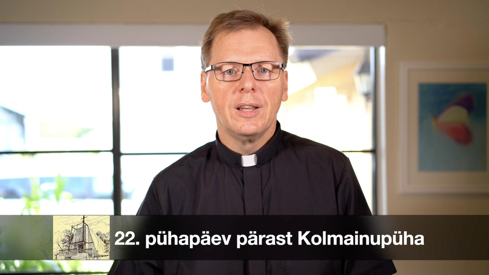 XXII pühapäev pärast Kolmainupüha AD 2020